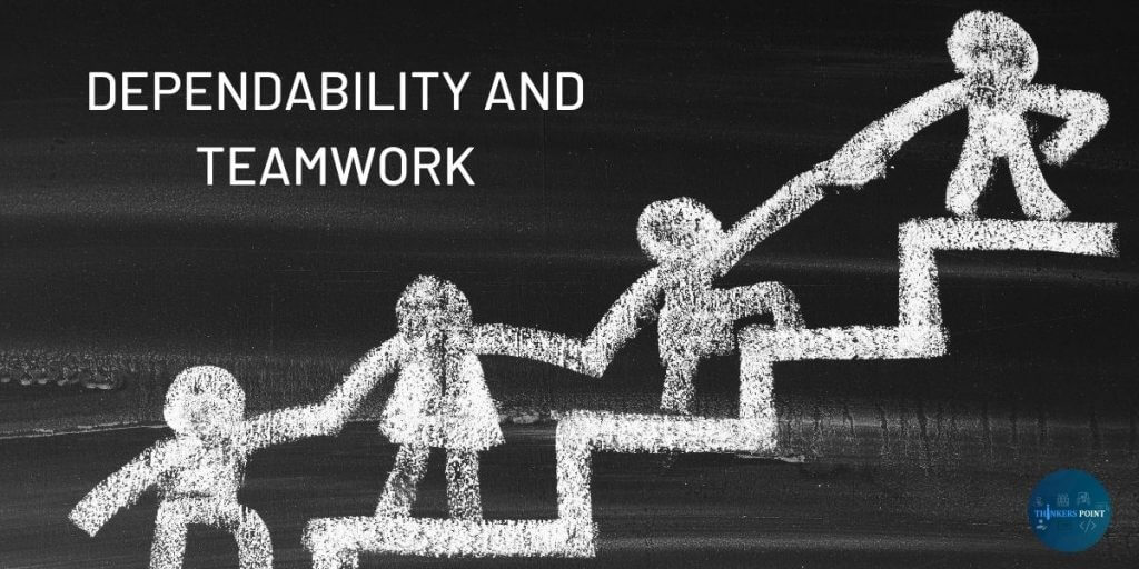 dependability and teamwork